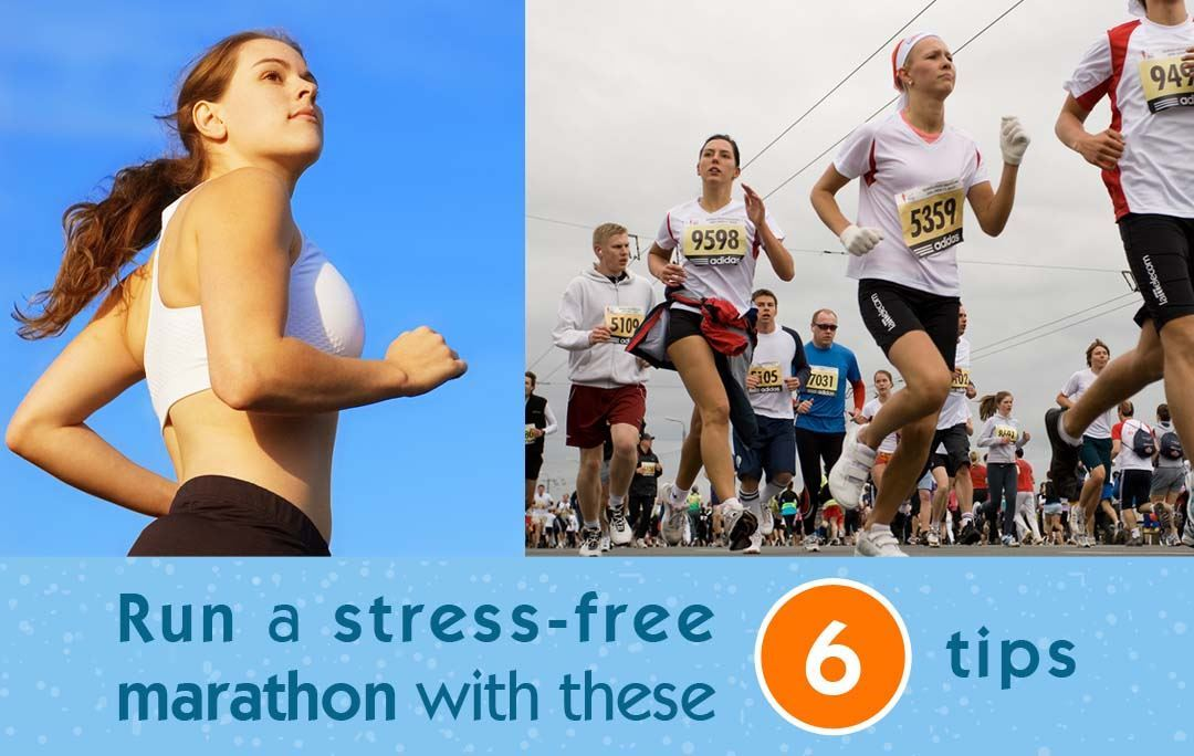 Run a stress-free marathon with these 6 tips