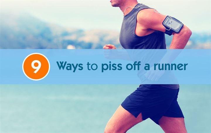 9 Ways to piss off a runner