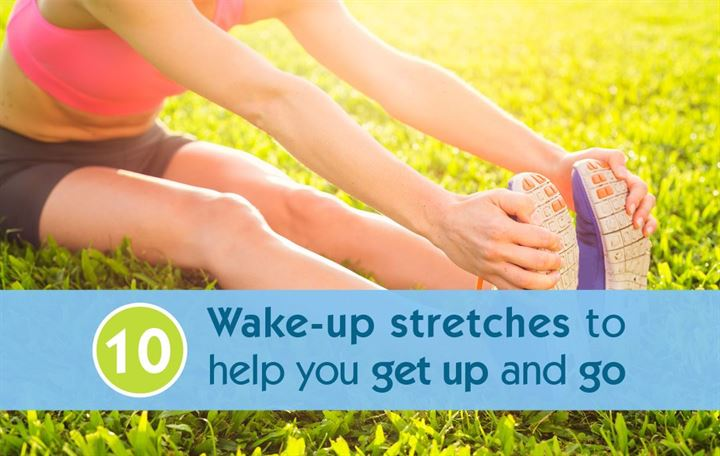 10 Wake-up stretches to help you get up and go