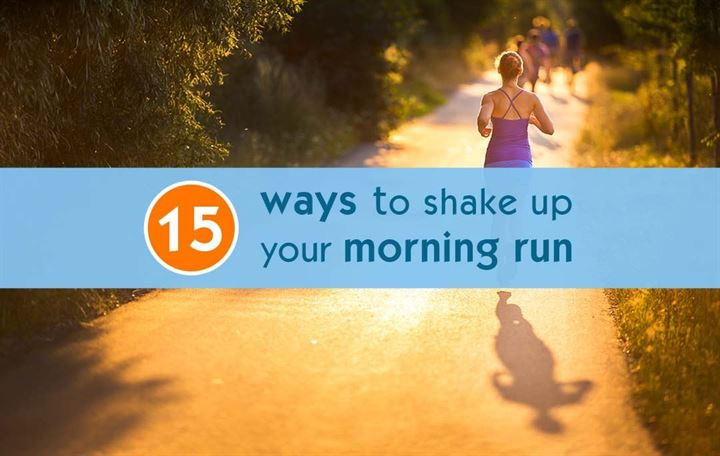 15 ways to shake up your morning run