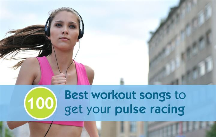 100 Best workout songs to get your pulse racing