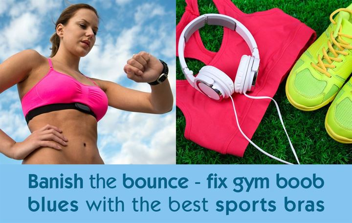 Banish the bounce! Fix gym boob blues with the best sports bras