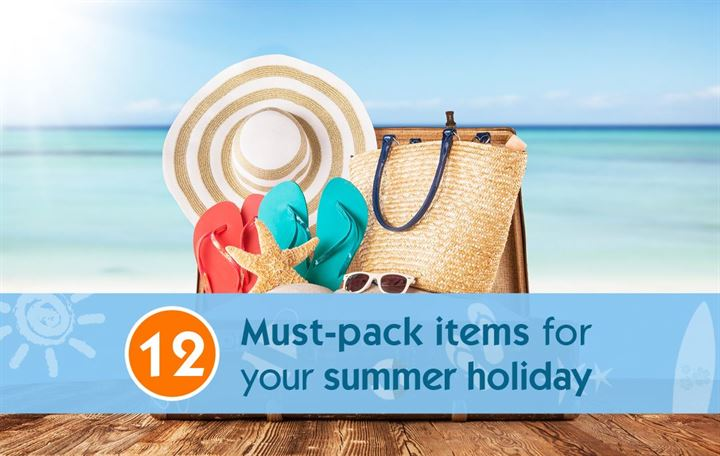 12 Must-pack items for your summer holiday
