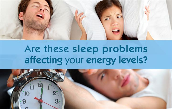 Are these sleep problems affecting your energy levels?