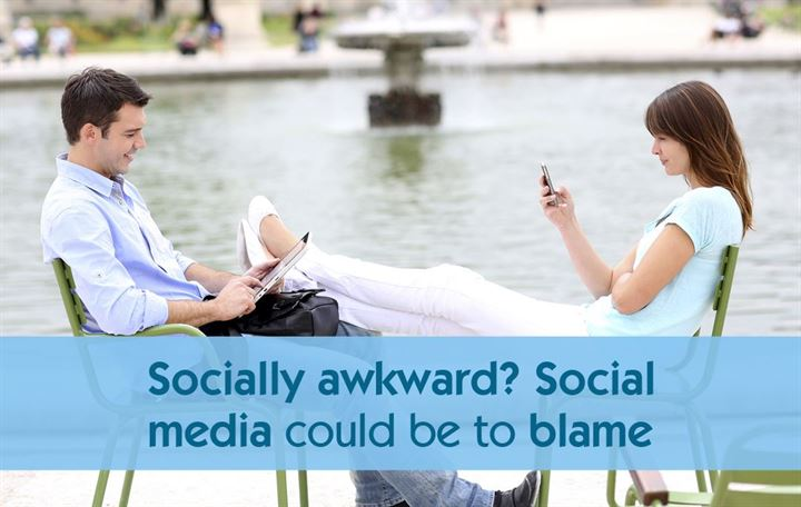 Socially awkward? Social media could be to blame