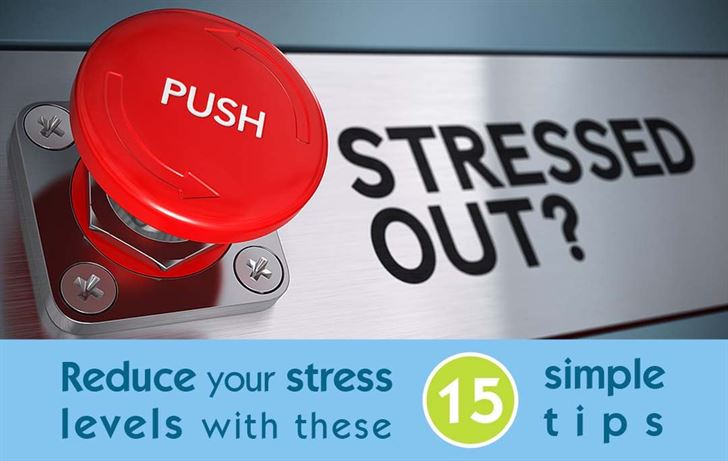 Reduce your stress levels with these 15 simple tips