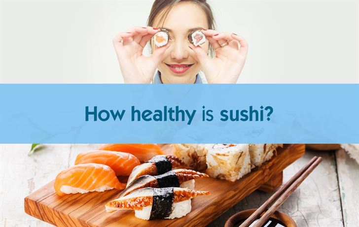 How healthy is sushi?