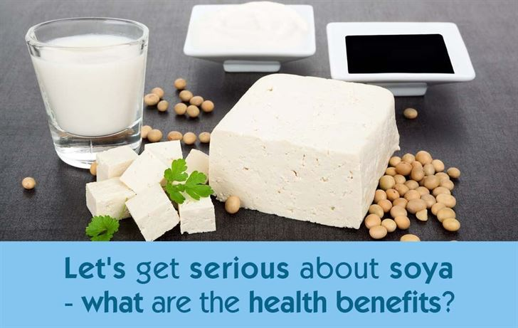 Let's get serious about soya - what are the health benefits?