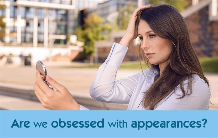 Are we obsessed with appearances?