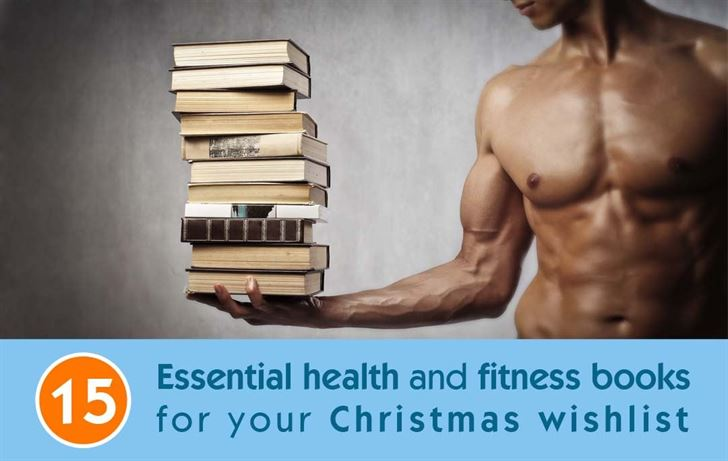 15 essential health and fitness books for your Christmas wishlist